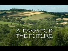 farm for the future bbc documentary great show to watch even for the