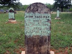 John Caraway. Caraway Cemetery Leesville Gonzales County Texas, USA. My great great great grandfather.  Proud to be 6th Generation Texan!