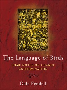 THE LANGUAGE OF BIRDS by Dale Pendell.