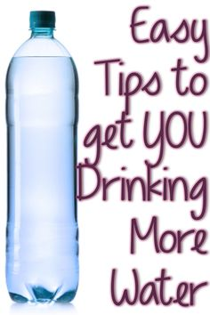 4 Easy Tips to get YOU Drinking More Water