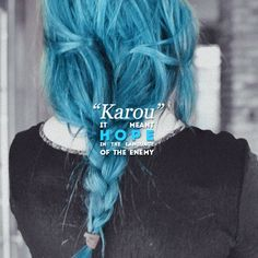 The Daughter of Smoke and Bone, Karou. If you haven't read it, you need to. It's one of my favorites.