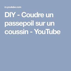 DIY - Coudre un passepoil sur un coussin - YouTube