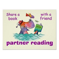 Partner Reading Classroom Poster http://www.zazzle.com/partner_reading_classroom_poster-228742984952679513?rf=238756979555966366&tc=PtMPrssKRMreadposter Reading with a friend can be good practice AND fun!  Not too big, this fun poster is perfect for display near a book nook or other places where new books might be displayed or stored.  A great way to surround students with positive messages about literacy and the fun of reading!