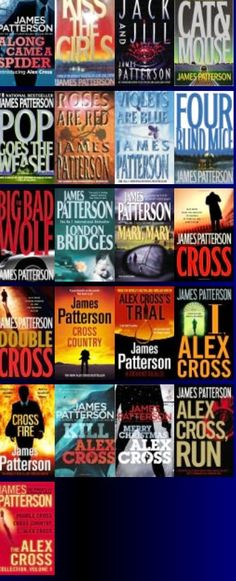 Author: James Patterson / Alex Cross Series - My OCD requires that they be read in order!! (and no watching the movies!)