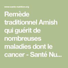 Remède traditionnel Amish qui guérit de nombreuses maladies dont le cancer - Santé Nutrition
