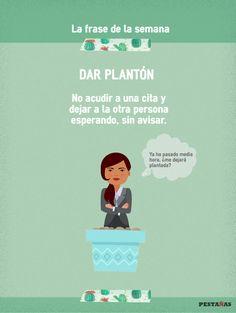 Dar plantón- Todo Pestañas-ELE Wallpaper Quotes, Spanish, Study, Movie Posters, Vocabulary, Writing, Sayings, Studio, Film Poster