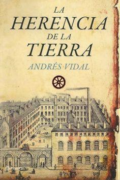 Los libros de Dánae: La herencia de la Tierra.- Andrés Vidal