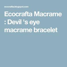 Ecocrafta Macrame : Devil 's eye macrame bracelet