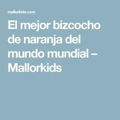 El mejor bizcocho de naranja del mundo mundial – Mallorkids
