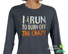 I RUN Long Sleeve T-shirt, Performance Long Sleeve Ladies' Fitted or Unisex Fit T-Shirt