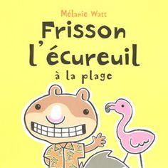 http://www.coupdepouce.com/blog/2013/06/07/frisson-lecureuil-a-la-plage-par-melanie-watt/on-lit