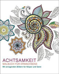 Malbuch für Erwachsene: Achtsamkeit: Mit anregenden Bilde... https://www.amazon.de/dp/3741520772/ref=cm_sw_r_pi_dp_x_ZUSnyb9CCTM5N