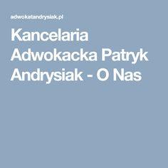 Kancelaria Adwokacka Patryk Andrysiak - O Nas