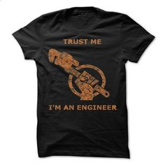 Trust me Im an Engineer - #university tee #tee itse. I WANT THIS => https://www.sunfrog.com/Geek-Tech/Trust-me-Im-an-Engineer-27748798-Guys.html?68278