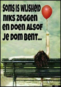 Soms is wijsheid Wise Quotes, Words Quotes, Funny Quotes, Inspirational Quotes, Sayings, Qoutes, Karma, Dutch Quotes, Thing 1