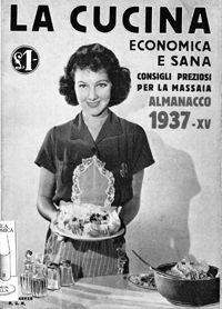 Almanacco della cucina 1937. La cucina economica e sana: consigli preziosi per la massaia. - 1937 - BONFIGLIO KRASSICH Ada - Sonzogno - Milano