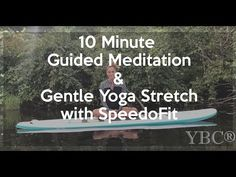 10 Minute Guided Meditation and Gentle Yoga Stretch with SpeedoFit - YouTube