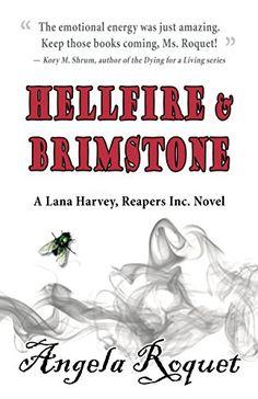 Hellfire and Brimstone (Lana Harvey, Reapers Inc. Book 7)... https://www.amazon.com/dp/B01M2UV8YL/ref=cm_sw_r_pi_dp_x_t6vnybXJK37ZY