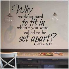 """2 Cor 6:17 -- Ceylon Christian Photo attributed.  Why do we all feel the need to """"fit in"""" when God has so much more for us?  Keep reading chapter to learn what we are set apart for....."""