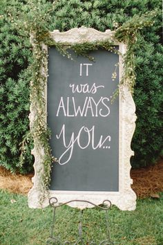 """It was always you."" beautiful wedding signage DIY wedding planner with ideas and tips including DIY wedding decor and flowers. Everything a DIY bride needs to have a fabulous wedding on a budget! Chic Wedding, Perfect Wedding, Our Wedding, Dream Wedding, Forest Wedding, Trendy Wedding, Wedding Details, Wedding Ceremony, Wedding Receptions"