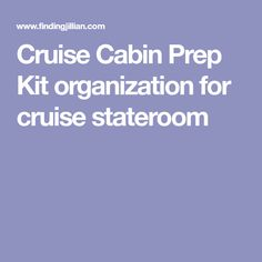 Cruise Cabin Prep Kit organization for cruise stateroom