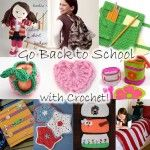 Go Back to School with Crochet: 10 Free Patterns!