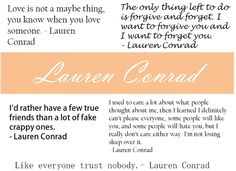 the top right one is my absolute favorite lauren conrad quote of all time. pure genius