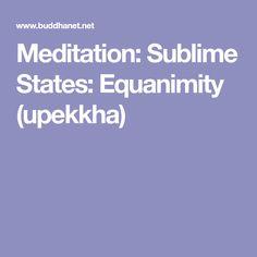 Meditation: Sublime States: Equanimity (upekkha)