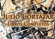 Todos los libros de Julio Cortázar en PDF y gratis. #JulioCortazar #Cortazar