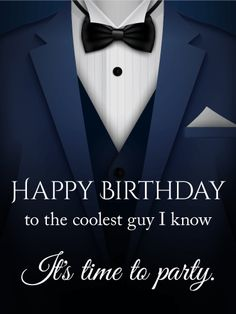 """To the Coolest Guy - Happy Birthday Card: He's always dressed to the nines. He exudes class and charm. What better way to celebrate his birthday than by sending this sleek, stylish birthday card! Specially created for the """"coolest guy"""" you know, this birthday card will put him in the mood to put on his best suit and party!"""