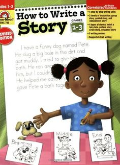 How to Write a Story, Grades 1-3 by Evan Moor Educational Publishers,http://www.amazon.com/dp/1557998019/ref=cm_sw_r_pi_dp_ceH0sb1H0GPE6PTR