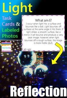 """Light task cards and vocabulary photo match. Play as scoot, search the room, or center. """"What am I"""" clues match to labeled photographs showing each light vocabulary word. Students infer about the described light concept clue and record answers. Supports ELL and visual learners! Vocab pictures included: binoculars concave convex flashlight opaque prism rainbow reflection translucent transparent"""