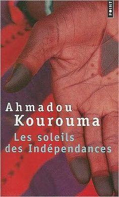 Les Soleils des Indépendances, by Ahmadou Kourouma