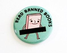 Banned Books Pinback Buttons Cute Nerdy Accessories Librarian Literature Badges USD) by bustmybutton