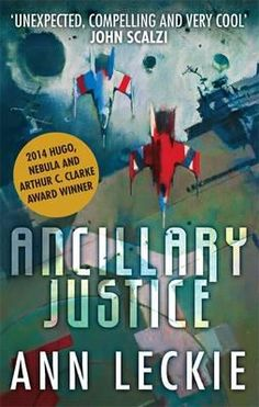 Ancillary Justice by Ann Beckie