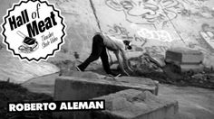 Hall Of Meat: Roberto Aleman – ThrasherMagazine: Source: ThrasherMagazine