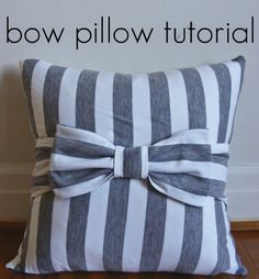 Tutorial for bow easy sew bow pillow. http://www.e-tells-tales.com/2011/03/tutorial-bow-pillow-cover-win-pillow.html