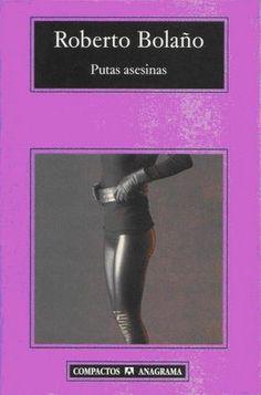 Putas Asesinas de Roberto Bolaño