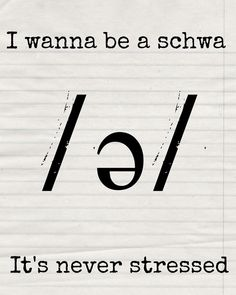 Who doesn't want to be a schwa ?! 😆