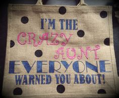 Hand painted by me! CRAZY AUNT jute bag. Find us on twitter or Facebook @sarky_moo