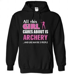 All this girl cares about is archery - #pink hoodie #unique t shirts. GET YOURS => https://www.sunfrog.com/LifeStyle/All-this-girl-cares-about-is-archery-7883-Black-26382526-Hoodie.html?id=60505