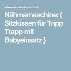 Nähmamaschine: { Sitzkissen für Tripp Trapp mit Babyeinsatz }