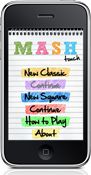 Do you all remember MASH from school. Choose some crushes, cars, colors, places, etc. choose a number and find out your future!