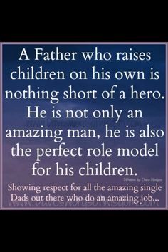 A father single dad quotes, single dads, co parenting, single parenting, pa Single Parent Quotes, Single Dads, Single Parenting, Fathers Day Quotes, Fathers Love, Parenting Memes, Positive Thoughts, Just For You, Parents