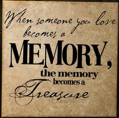 the memory becomes a treasure