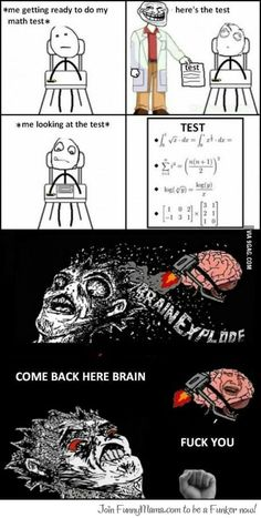 Math test funny meme Funny memes and pics Rage Comics, Derp Comics, Funny Comics, College Memes, School Memes, Funny School, Stupid Funny, Funny Jokes, Hilarious