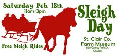 The St. Clair County Farm Museum invites you to join them for some winter fun and rides on a horse drawn sleigh.