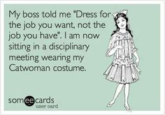From now on I shall dress as a superhero for all job interviews! That's the job I want!