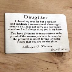 Graduation Gift for Daughter Encouraging Love Note to Daughter from Mom and Dad – Engraved Wallet Card. Best Picture For gift bag For Your Taste You are looking for something, and it is going to tell… Continue Reading → Message To Daughter, Letter To Daughter, Proud Of My Daughter, Mother Daughter Quotes, Mother Quotes, Brother Sister, Love You Daughter Quotes, My Children Quotes, Son Quotes