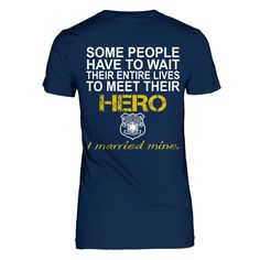 Married My Hero | Represent Police Shirts, Police Wife, Marry Me, My Hero, Mens Tops